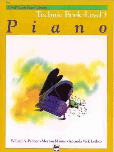 Alfred's Basic Piano Library Technic Book: Level 3 (Alfred's Basic Piano Library), WILLARD PALMER, MORTON MANUS, AMANDA VICK LETHCO