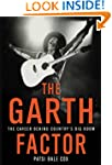 The Garth Factor: The Career Behind C...