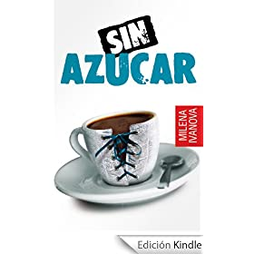 Sin Azcar (el amor se sirve caliente, la venganza - fra, la amistad - sin maquillaje...)