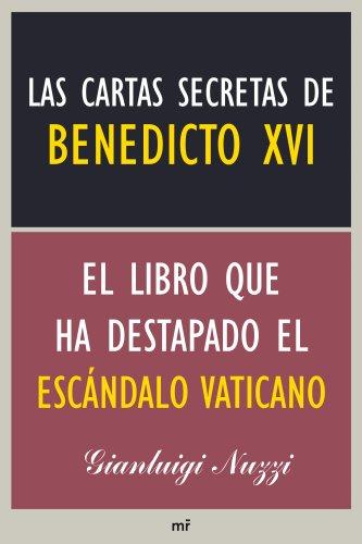 Las Cartas Secretas De Benedicto XVI. El Libro Que Ha Destapado Todo El Escándalo Vaticano (Ahora (martinez Roca))