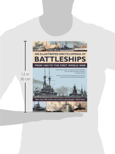 An Illustrated Encyclopedia of Battleships from 1860 to the First World War