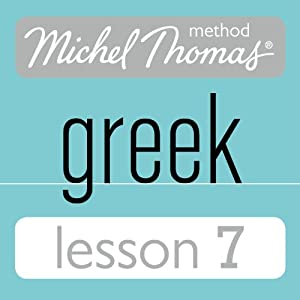 Michel Thomas Beginner Greek Lesson 7 Audiobook