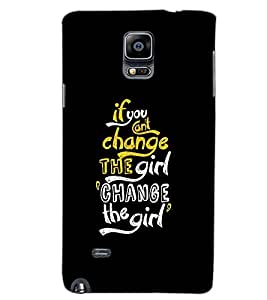 SAMSUNG GALAXY NOTE 4 CHANGE THE GIRL TEXT Back Cover by PRINTSWAG
