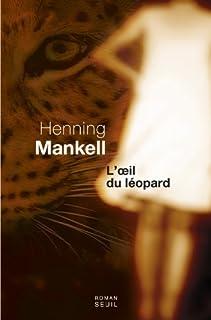 L'oeil du léopard : roman, Mankell, Henning