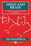 Mind and Brain: A Theory of Determinism, Volume 1 (Mind & Brain) (0198242824) by Honderich, Ted