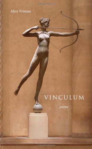 Vinculum: Poems, Alice Friman