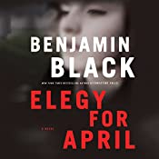 Elegy for April: A Novel | Benjamin Black