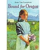 img - for [(Bound for Oregon )] [Author: Jean Van Leeuwen] [Jun-2010] book / textbook / text book