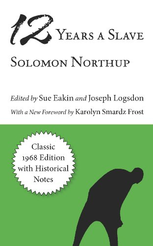 Solomon Northup - Twelve Years a Slave: Classic 1968 Edition with Historical Notes (Library of Southern Civilization)