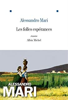 Les folles espérances, Mari, Alessandro