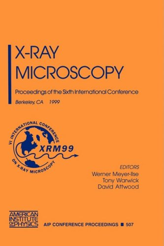 X-Ray Microscopy: Proceedings Of The Sixth International Conference Berkeley, Ca, 2-6 August 1999 (Aip Conference Proceedings / Atomic, Molecular, Chemical Physics)