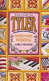 Wisconsin Wedding (Welcome to Tyler, No. 3) (037382503X) by Neggers, Carla