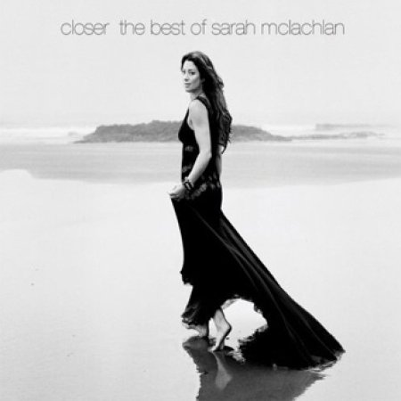 Sarah McLachlan - Closer - The Best Of Sarah McLachlan [Deluxe Edition] - Zortam Music