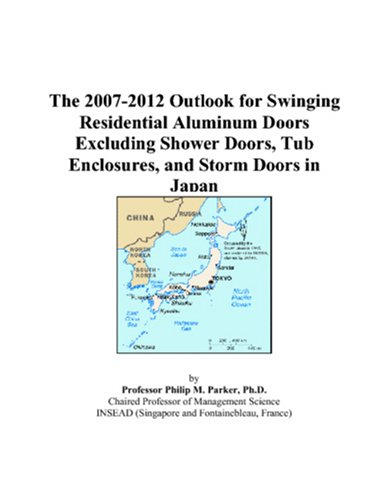 The 2007-2012 Outlook for Swinging Residential Aluminum Doors Excluding Shower Doors, Tub Enclosures, and Storm Doors in Japan