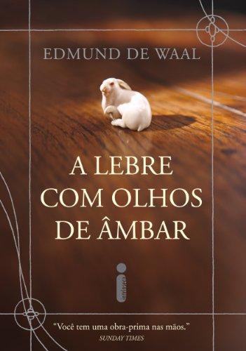 Edmund de Waal - A lebre com olhos de âmbar