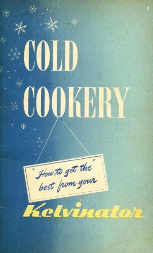 cold-cookery-how-to-get-the-best-from-your-kelvinator
