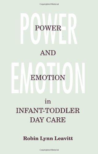 Power and Emotion in Infant-Toddler Day Care (Suny...