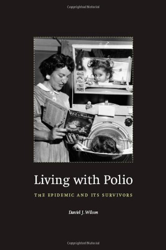 Living with Polio: The Epidemic and Its Survivors