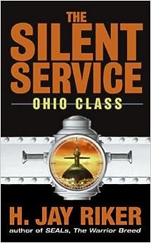 Silent Service: Ohio Class, The (9780060524395): H. Jay Riker: Books