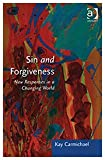 img - for Sin and Forgiveness: New Responses in a Changing World (Explorations in Practical, Pastoral and Empirical Theology) book / textbook / text book
