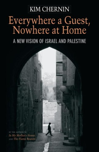 Everywhere a Guest, Nowhere at Home: A New Vision of Israel and Palestine