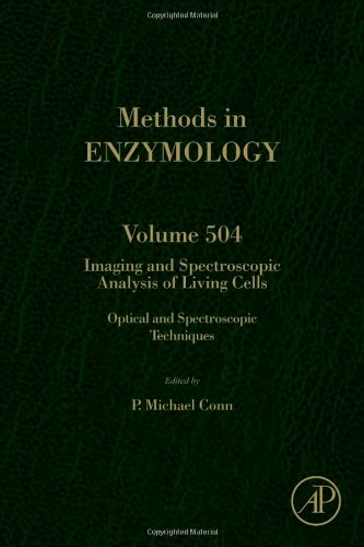 Imaging And Spectroscopic Analysis Of Living Cells, Volume 504: Optical And Spectroscopic Techniques (Methods In Enzymology)