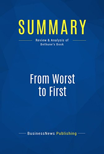 summary-from-worst-to-first-review-and-analysis-of-bethunes-book-english-edition