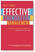 Effective Foundation Management: 14 Challenges of Philanthropic Leadership--And How to Outfox Them