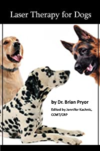 Laser Therapy For Dogs Canine Wellness by Walliongford Vale Publishing