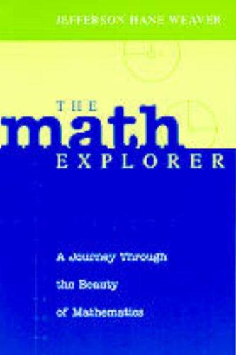 The Math Explorer: A Journey Through the Beauty of Mathematics
