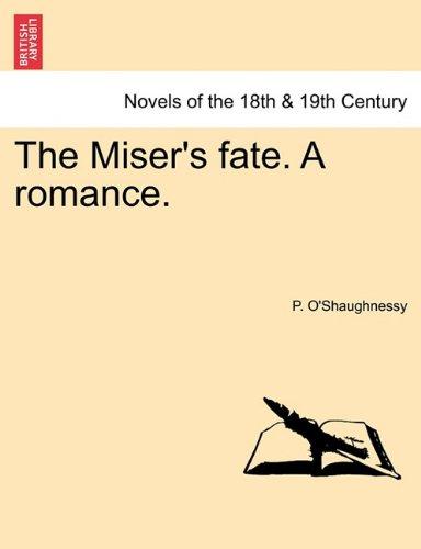 The Miser's fate. A romance.