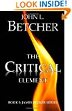 The Critical Element (James Becker Suspense/Thriller Series)