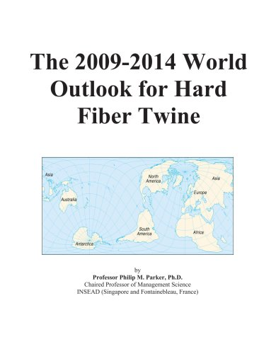 The 2009-2014 World Outlook for Hard Fiber Twine