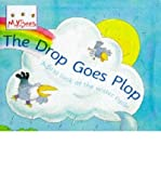 img - for Drop Goes Plop: A First Look at the Water Cycle (Little Bees) (Paperback) - Common book / textbook / text book