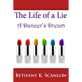 Christian Living: The Life of a Lie: A Dancer's Dream