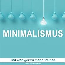 Minimalismus: Mit weniger mehr Freiheit Hörbuch von Stefan Siedler, Stefan Mai Gesprochen von: Markus Kasanmascheff