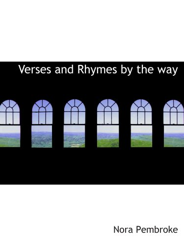 Verses and Rhymes by the way