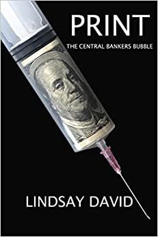 Print: The Central Bankers Bubble