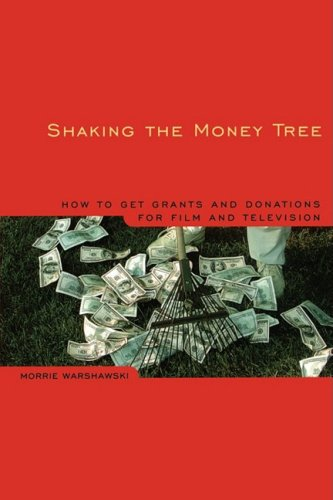 Shaking the Money Tree, 2nd Edition: How to Get Grants and Donations for Film and Video (Shaking the Money Tree: The Art