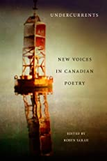 Undercurrents : new voices in Canadian poetry