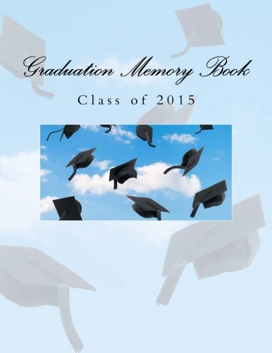 Graduation Memory Book: Class of 2015 PDF