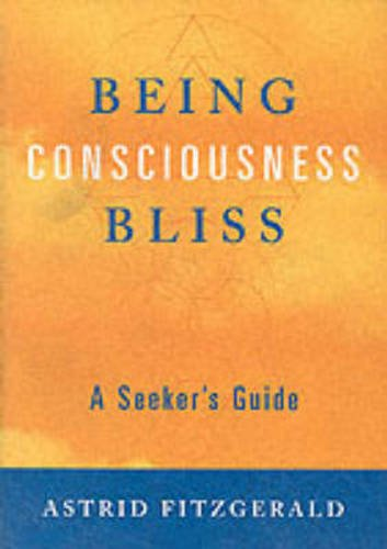 Image for Being Consciousness Bliss: A Seeker?s Guide