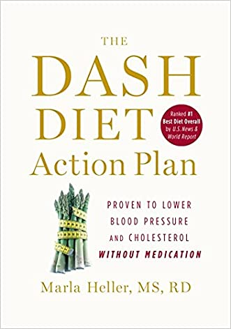 The DASH Diet Action Plan: Proven to Boost Weight Loss and Improve Health (A DASH Diet Book)