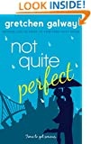Not Quite Perfect (Oakland Hills Book 3)