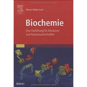 Biochemie: Eine Einführung für Mediziner und Naturwissenschaftler [Unter Mitarbeit von U