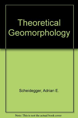 Theoretical Geomorphology, by Adrian E. Scheidegger