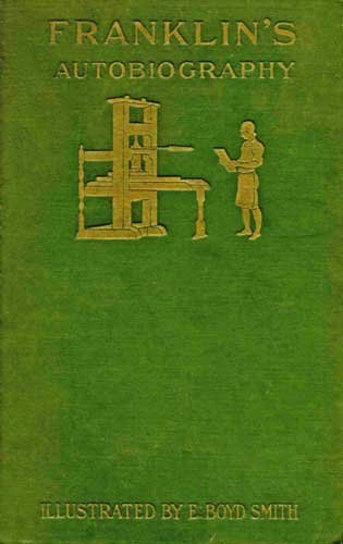 Autobiography of Benjamin Franklin, Illustrated