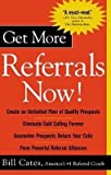img - for Get More Referrals Now![GET MORE REFERRALS NOW][Paperback] book / textbook / text book