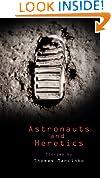 Astronauts and Heretics