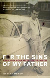 For The Sins Of My Father: A Mafia Killer, His Son, And The Legacy Of A Mob Life by Albert Demeo ebook deal